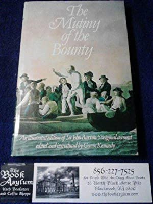 The Mutiny of the Bounty: An Illustrated Edition of Sir John Barrow's Original Account
