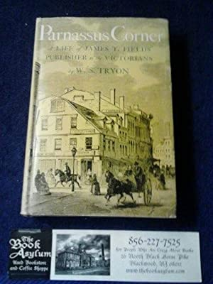 Parnassus Corner A Life of James T. Fields Publisher to the Victorians