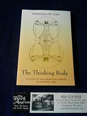 The Thinking Body: Todd, Mabel Elsworth