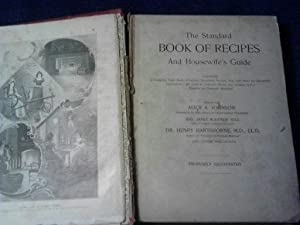 The Standard Book of Recipes and Housewife's Guide: Alice A. Johnson