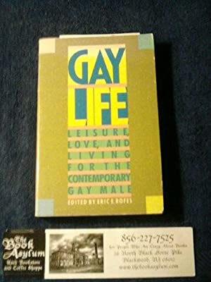 Gay Life: Leisure, Love, and Living for the Contemporary Gay Male