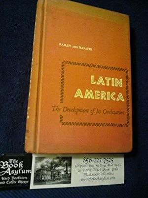 Latin America The Development of its Civilization: Helen Miller Bailey