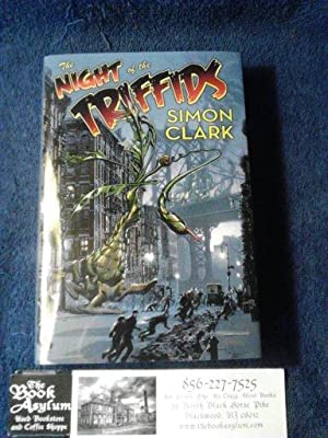The Night of the Triffids: Simon Clark
