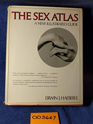 The Sex Atlas: A New Illustrated Guide: Erwin J. Haeberle,