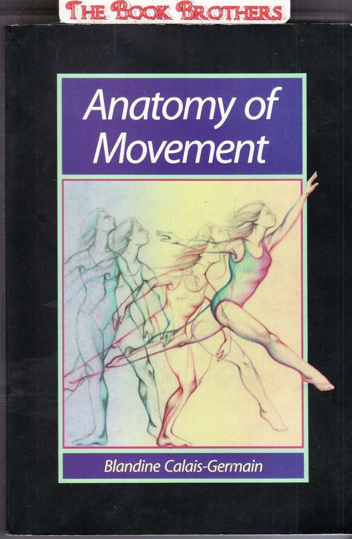 Anatomy of Movement by Blandine Calais Germain - AbeBooks