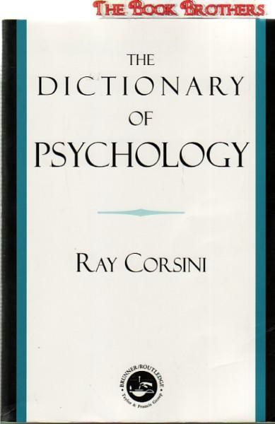 The Dictionary of Psychology: Corsini, Raymond J.