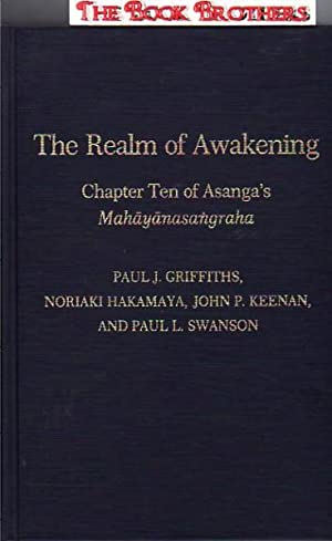 The Realm of Awakening: A Translation and Study of the Tenth Chapter of Asanga's ...