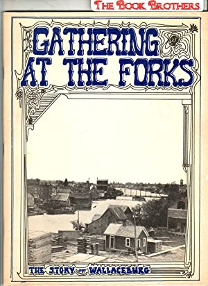 Gathering at the Forks:The Story of Wallacburg: Mann,Alan & Frank