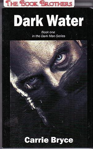 Dark Water:Book One (Dark Man Series): Bryce,Carrie