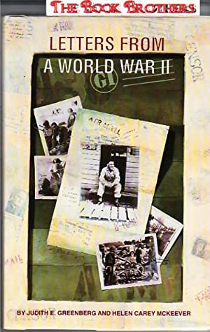 Letters from a World War II G.I: Greenberg, Judith E.; Winston, Keith; McKeever, Helen Carey