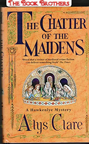 The Chatter of the Maidens (SIGNED): Clare, Alys