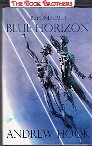 Beyond Each Blue Horizon (SIGNED): Hook, Andrew