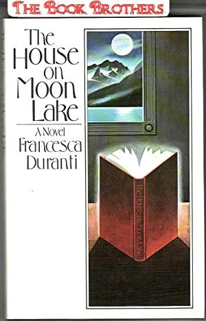The House on Moon Lake (SIGNED): Durant, Francesca