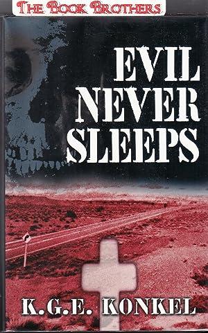 Evil Never Sleeps (SIGNED): Konkel, K. G. E.