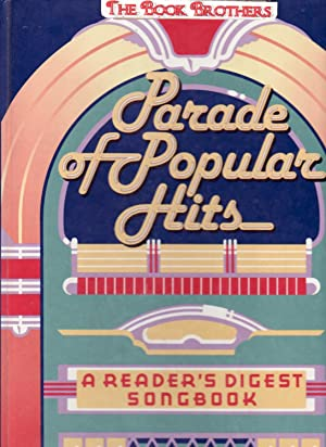Parade of Popular Hits: A Reader's Digest Songbook/With Pamphlet of Words to Songs: ...