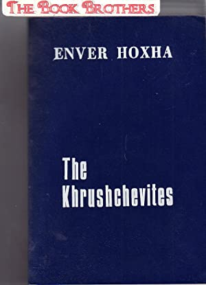 The Khrushchevites:Memoirs: Hoxha,Enver