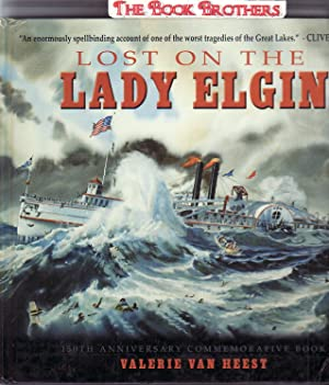 Lost On The Lady Elgin; 150th Anniversary Commemorative Book: Van Heest,Valerie