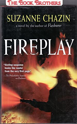 Fireplay (SIGNED): Chazin, Suzanne