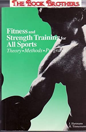 Fitness and Strength Training for All Sports: Hartmann, Jurgen;Tunnemann, Harold