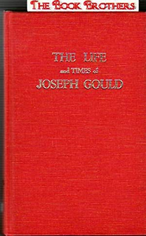 The Life and Times of Joseph Gould: Higgins, W. H.