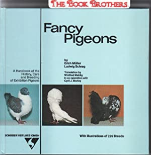 Fancy Pigeons:A Handbook of the History,Care and Breeding of Exhibition Pigeons;With Illustrations ...