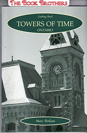 Towers of Time : Ontario (Looking Back) (SIGNED): Boileau, Marc
