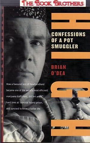 High : Confessions of a Pot Smuggler: O'Dea, Brian