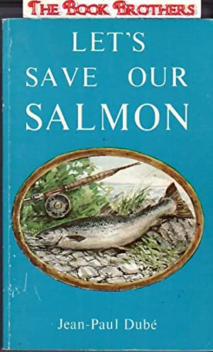 Let's Save Our Salmon: Jean-Paul Dube