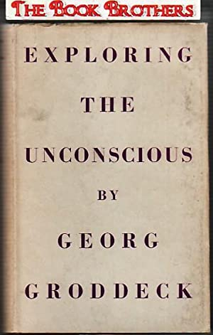 Exploring The Unconscious: Georg Groddeck