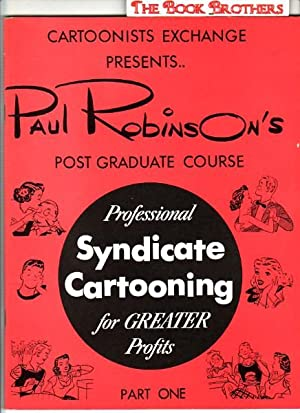 Professional Syndicate Cartooning for Greater Profits:Part 1: Paul Robinson