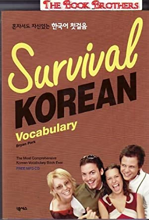 Survival Korean Vocabulary:The Most Comprehensive Korean Vocabulary Book Ever: Bryan Park