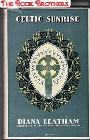 Celtic Sunrise:An Outline of Celtic Christianity: Leatham,Diana