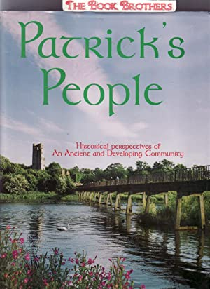 Patrick's People:Historical Perspectives of An Ancient and: Hannan,Kevin;O'Donnell,Patrick J.