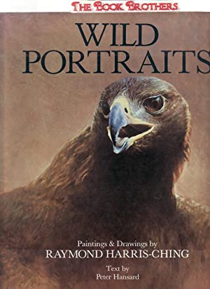 Wild Portraits; Paintings & Drawings by Raymond: Harris-Ching,Raymond; Text by