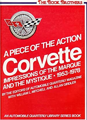 Corvette: A Piece of the Action Impressions of the Marque and the Mystique 1953-1978: Mitchell, ...