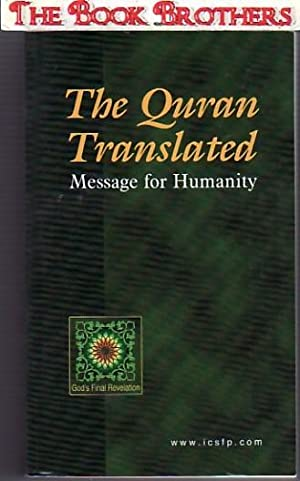 The Quran Translated:Message for Humanity: M.Marmaduke Pickthall:Translated By