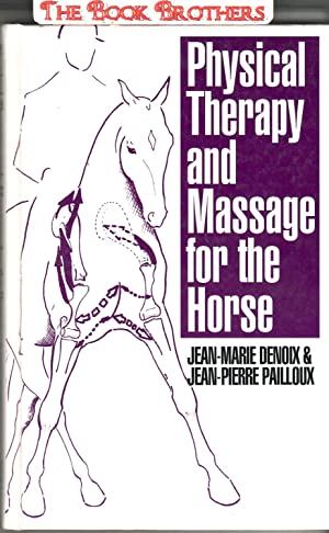 Physical Therapy and Massage for the Horse: Denoux, Jean-Marie; Denoix,