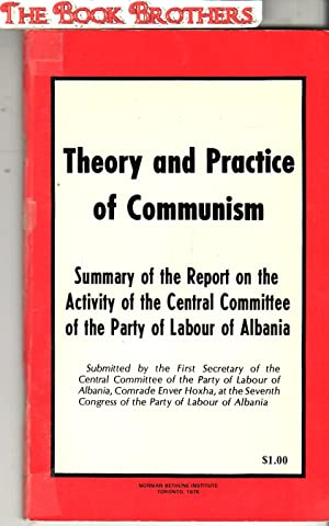 Theory and Practice of Communism;Summary of the: Hoxha,Enver