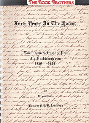 Forty Years In The Forest:Reminiscences From The Pen of a Backwoods Man 1820-1868 (Limited Edition ...
