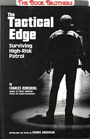 The Tactical Edge:Surviving High-Risk Patrol: Remsberg,Charles