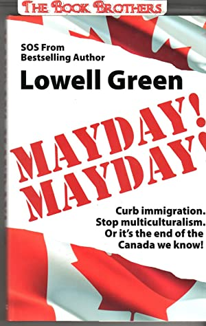MAYDAY! MAYDAY! Curb Immigration. Stop Multiculturalism. Or: Green, Lowell
