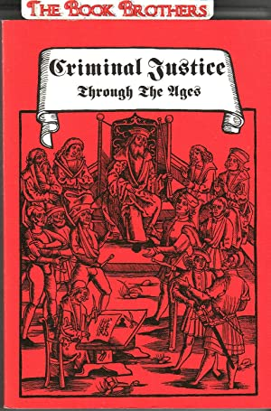Criminal Justice Through the Ages;From Divine Judgement