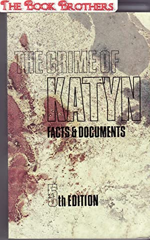 The Crime of Katyn; Facts & Documents: Anders,Wladyslaw (General)