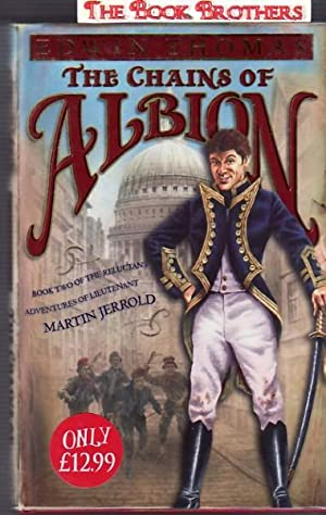 Chains of Albion: Bk 2 of the Reluctant Adventures of Lieutenant Martin Jerrold: Thomas, Edwin