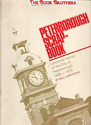 Peterborough Scrap-Book:A Pictorial History of the City: LaBranche,Bill
