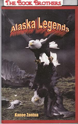 Alaska Legends and Talon Tales (SIGNED): Zantua,Kanoe