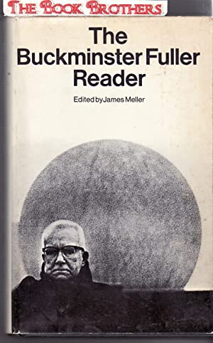 The Buckminster Fuller Reader: Meller,James (Editor)