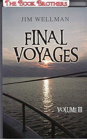 Final Voyages Volume III (SIGNED): Wellman,Jim