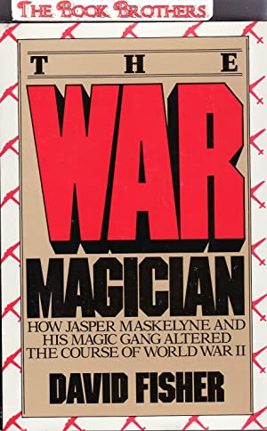 The War Magician:How Jasper Maskelyne and His: Fisher, David