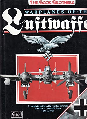 Warplanes of the Luftwaffe: A Complete Guide: World Airpower Journal
